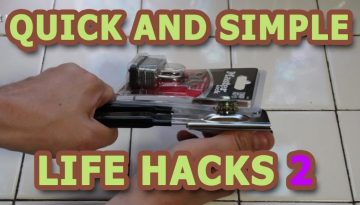 Quick and Simply Life Hacks 2