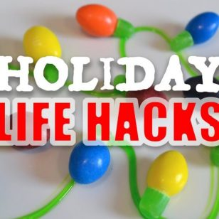 Quick & Simple Holiday Life Hacks